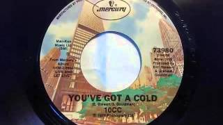 Watch 10cc Youve Got A Cold video