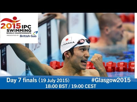Day 7 finals | 2015 IPC Swimming World Championships, Glasgow