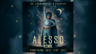 The Chainsmokers & Coldplay - Something Just Like This (Alesso Remix) (Audio)