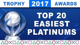 2017 Trophy Awards 🏆 The Top 20 Easiest PS4 Platinums of the Year