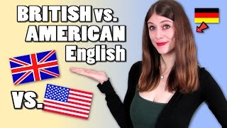 BRITISH vs AMERICAN English -  explained by a German