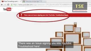 "How to fix youtube signing in issue ""Sorry, something went wrong! Our tubes must be clogged"""