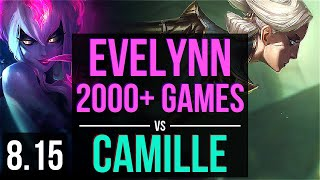 EVELYNN vs CAMILLE (JUNGLE) ~ 2000+ games, KDA 15/4/13, Dominating ~ Korea Master ~ Patch 8.15