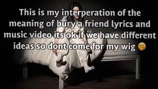 "BILLIE EILSIH ""Bury a Friend"" LYRICS MEANING/EXPLANATION"