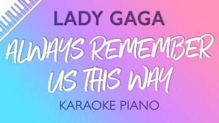 Always Remember Us This Way Piano Karaoke Instrumental Lady Gaga