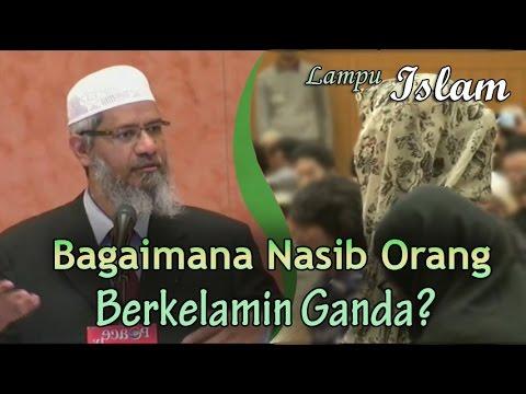 Bagaimana Nasib Orang Berkelamin Ganda? | Dr. Zakir Naik