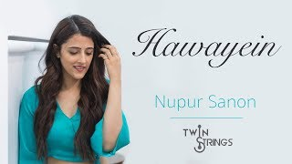 download lagu Hawayein  Twin Strings Ft. Nupur Sanon gratis