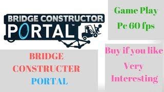 Bridge Constructor Portal Gameplay 2 levels by Ch Uzair