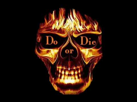 Do Or Die - Another One Dead and Gone