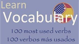 Learn Spanish Aprende Inglés: 100 verbs - 100 verbos