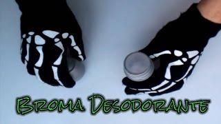Broma Desodorante | BROMAS PESADAS | BROMAS DIVERTIDAS