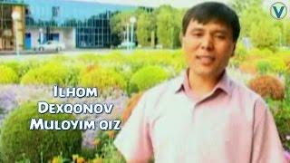 Ilhom Dehqonov - Muloyim qiz | Илхом Дехконов - Мулойим киз