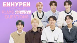 Download lagu ENHYPEN Reveals Their Biggest Dilemmas, Fave Fan Moments and More   17 Questions   Seventeen