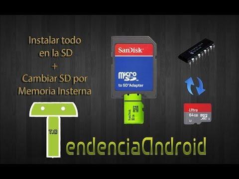 Instalar todo en la SD + Cambiar Memoria interna por la SD