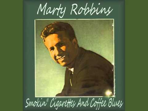 Marty Robbins - Cigarettes And Coffee Blues