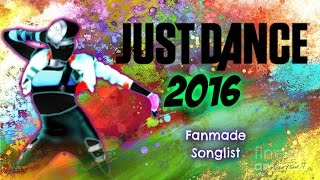 Just Dance 2016 - Song List (Fanmade)