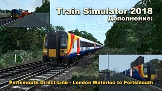 Train Simulator 2018 Portsmouth Direct Line - London Waterloo to Portsmouth