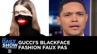 Another Blackface Controversy in Virginia & Gucci's Racist Sweater | The Daily Show