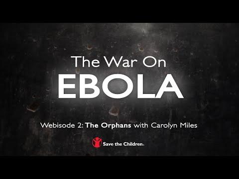 War on EBOLA - Webisode 2: The Orphans