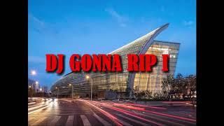 DJ GONNA RIP IT DG X ROYALSTREETBANZ