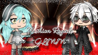 Fashion Royale | GLMM | xXSparkle StudiosXx