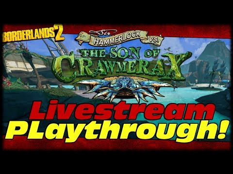 Borderlands 2 Son Of Crawmerax Head Hunter DLC Live Playthrough!!!