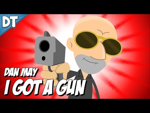 Dan May - I Got A Gun [Official Music Video]