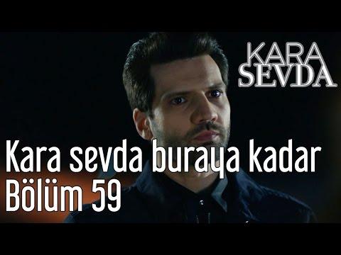 Kara Sevda 59. Bölüm - Kara Sevda Buraya Kadar