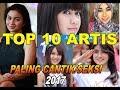 TOP 10 ARTIS INDONESIA PALING CANTIK SEKSI DAN MEMPESONA 2017 2018