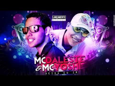 MC Daleste e MC Yoshi - Deixa eu ir - Cheiro de Maconha ♪ ( Lançamento Oficial 2013)