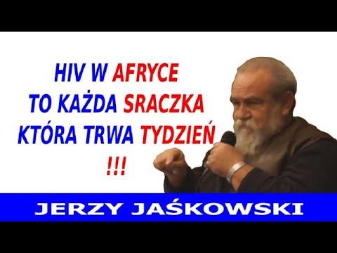 HIV W Afryce To Każda Sraczka, Która Trwa Tydzień! Dr Jerzy Jaśkowski