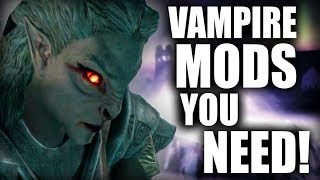 4 Awesome Mods to make Vampires in Skyrim SUPER FUN!