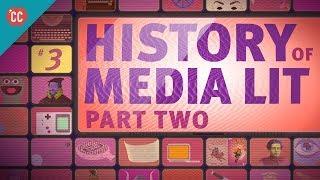 History of Media Lit, part 2: Crash Course Media Literacy #3