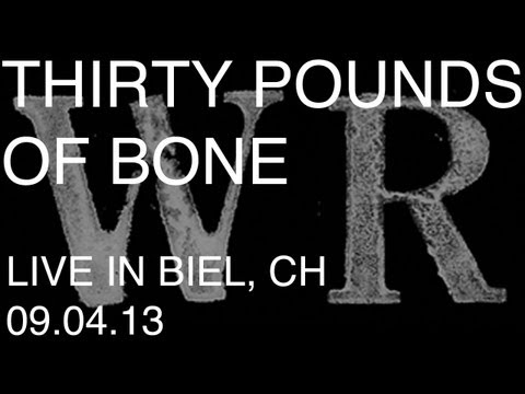 Thirty Pounds Of Bone - 'Neighbours' (Chimp cover version) live in Biel, Switzerland.