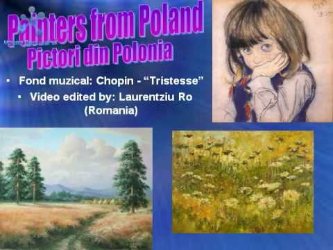 Chopin - 'Tristesse' / Painters from Poland (Pictori din Polonia)