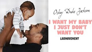 I Want My Baby I Just Don't Want You (Larmovement)