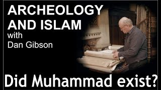 Video: Muhammad was a historical figure who existed. Only his prophethood and location can be debated - Dan Gibson