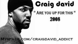 Watch Craig David Are You Up For This video