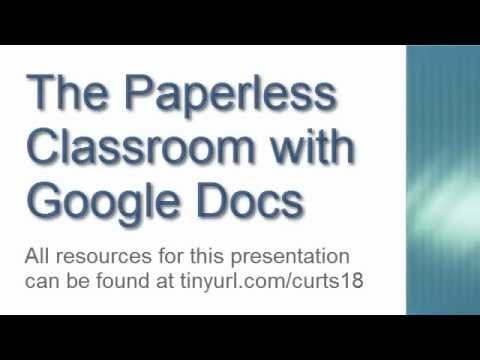 The Paperless Classroom with Google Docs 2012-06-18