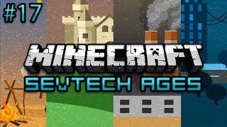Minecraft: SevTech Ages Survival Ep. 17 - A New Age