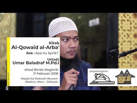 Kitab Al Qowaid Al Arba' : Apa Itu Syirik? - Ustadz Umar Baladraf M.Pd.I