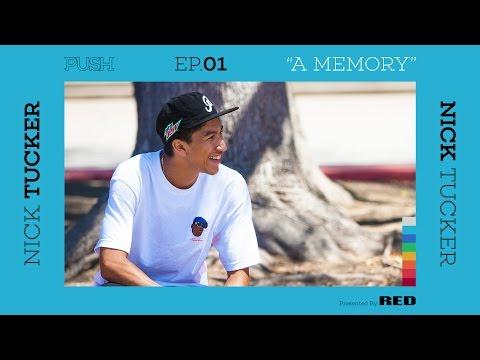 PUSH | Nick Tucker: A Memory - Episode 1