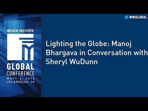 Lighting the Globe: Manoj Bhargava in Conversation with Sheryl WuDunn