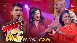 Honey Funny | Episode 06 |28th February 2021