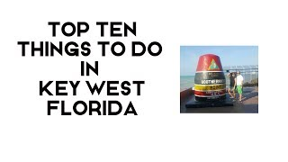 Top ten things to do in Key West Florida