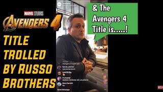 Avengers 4 Title trolled  by Russo Brothers!