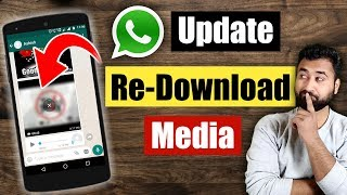 How to Re Download WhatsApp Media (Image,Video,GIF,Audio) April 2018 Update - in Hindi.