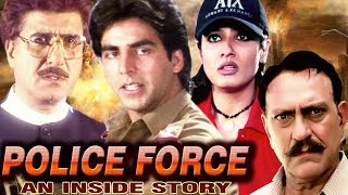Police Force - An Inside Story Full Movie HD | Hindi Action Movie | Akshay Kumar | Raveena Tandon