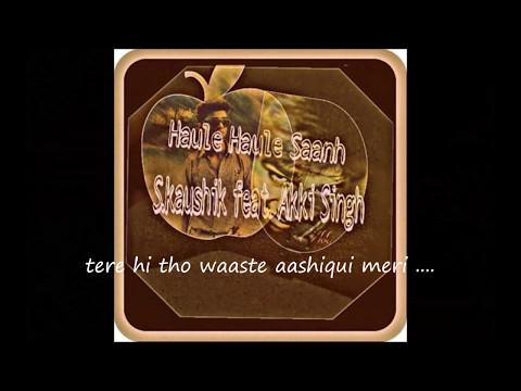Haule Haule Saanh - Shashank Kaushik Ft.Akki Singh