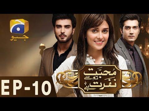Mohabbat Tumse Nafrat Hai Episode 10 Geo TV Drama Online